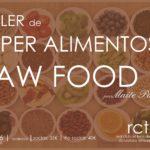 TALLER DE SÚPER ALIMENTOS Y RAW FOOD