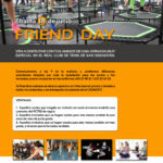 FRIEND DAY: ¡Elige a tu invitado y vivir juntos una jornada deportiva inigualable!
