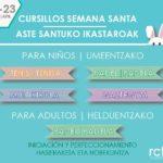 Cursillos  SEMANA  SANTA  –  ASTE  SANTUKO  ikastaroak  ´17