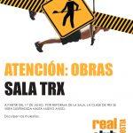 ATENCIÓN, OBRAS: SALA TRX